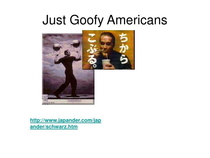 Just Goofy Americans