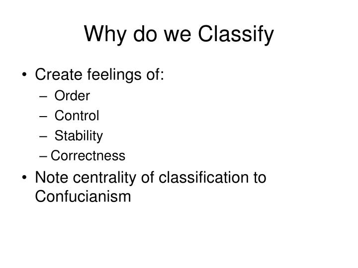 Why do we Classify