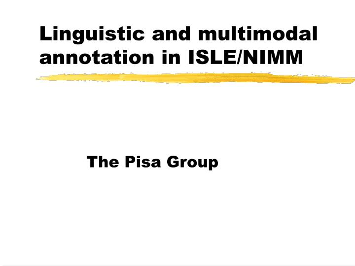 Linguistic and multimodal annotation in isle nimm