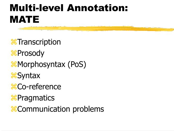 Multi-level Annotation: MATE