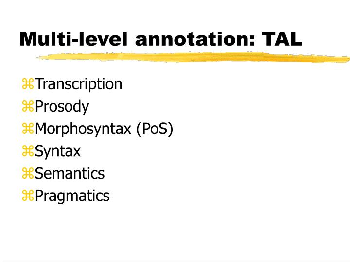 Multi-level annotation: TAL