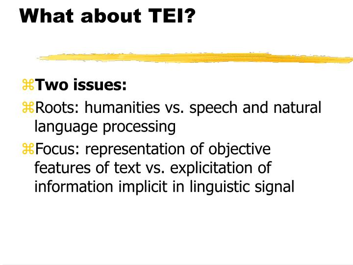What about TEI?