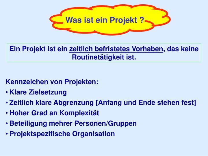 Was ist ein Projekt ?