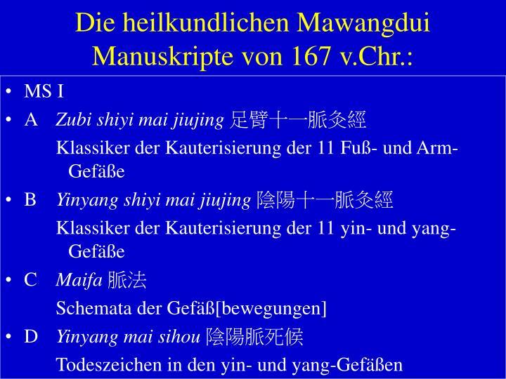 Die heilkundlichen Mawangdui Manuskripte von 167 v.Chr.: