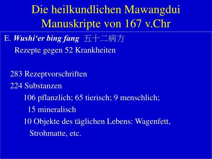 Die heilkundlichen Mawangdui Manuskripte von 167 v.Chr
