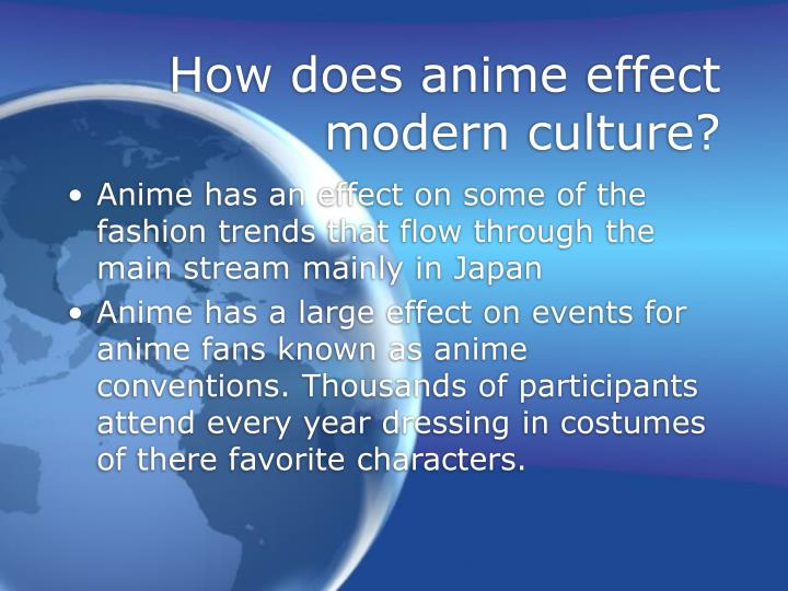 How does anime effect modern culture