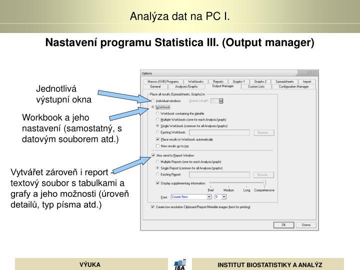 Nastavení programu Statistica III. (Output manager)