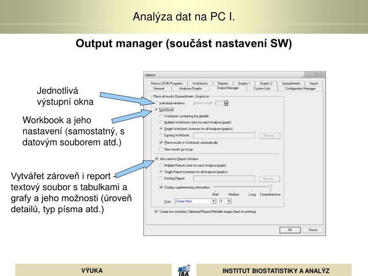Output manager (součást nastavení SW)