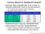 latency bound vs bandwidth bound