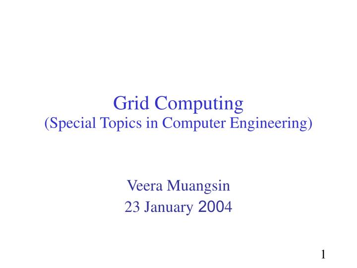Grid computing special topics in computer engineering