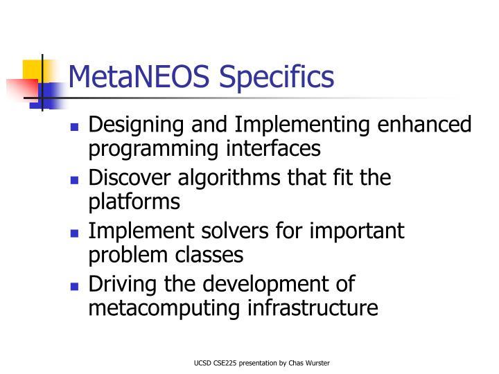 MetaNEOS Specifics