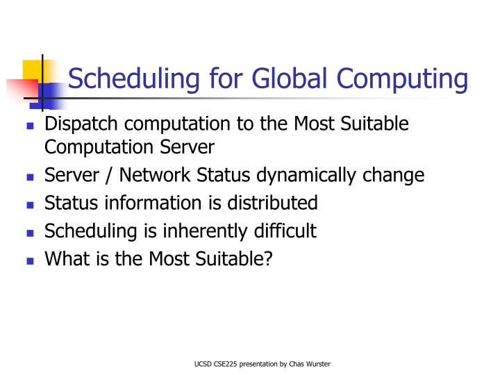 Scheduling for Global Computing