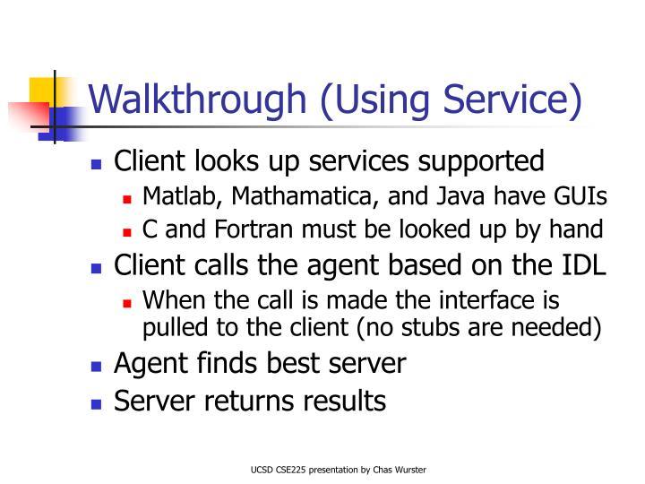 Walkthrough (Using Service)