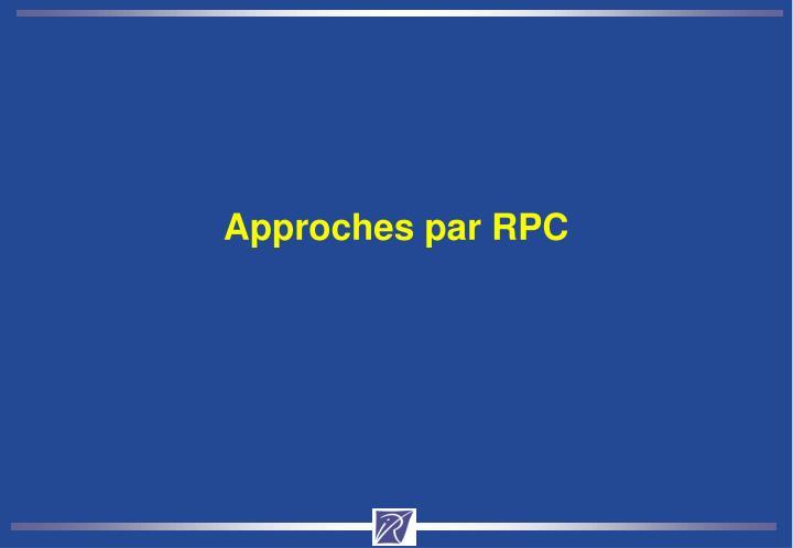 Approches par RPC