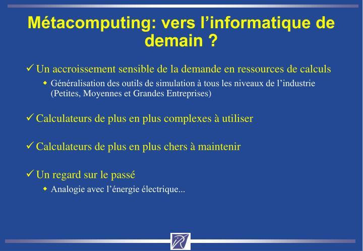 Métacomputing: vers l'informatique de demain ?