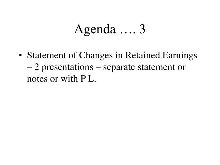 Agenda …. 3