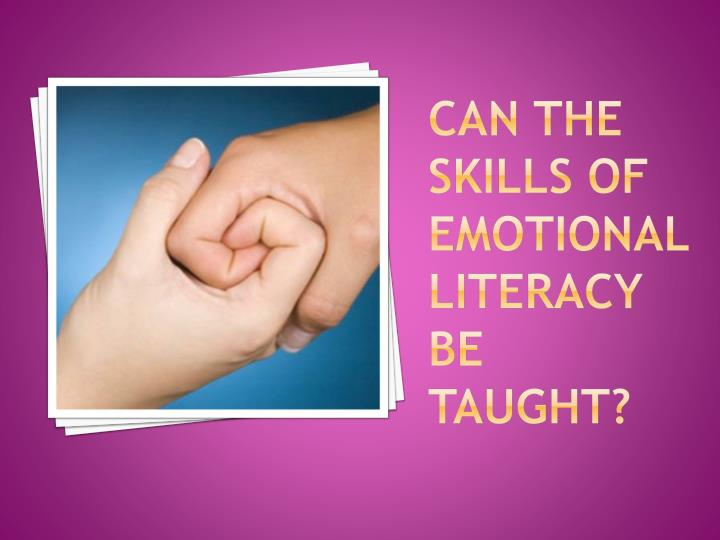 Can the skills of emotional literacy be taught?