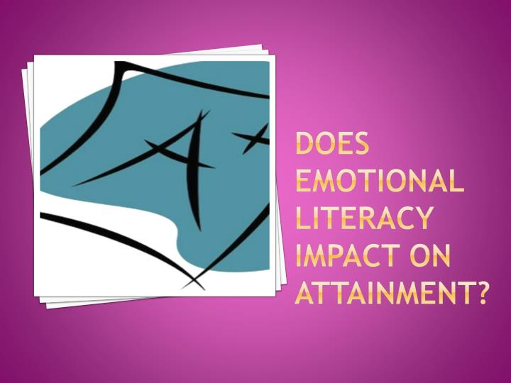 Does emotional literacy impact on attainment?