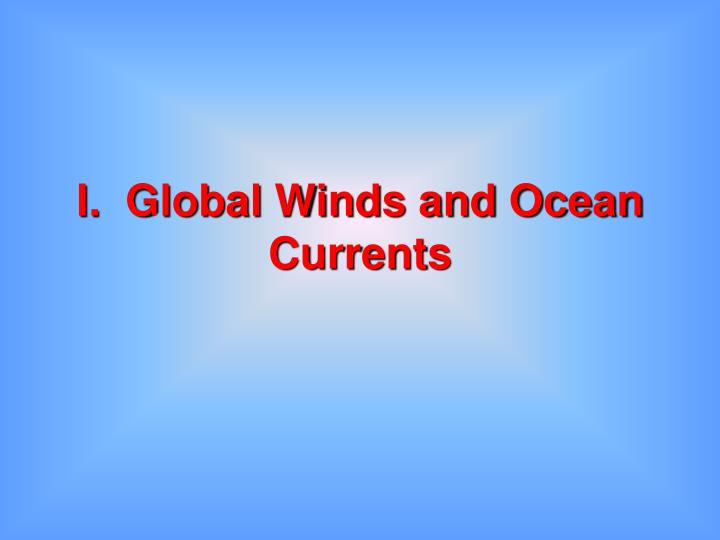 I global winds and ocean currents