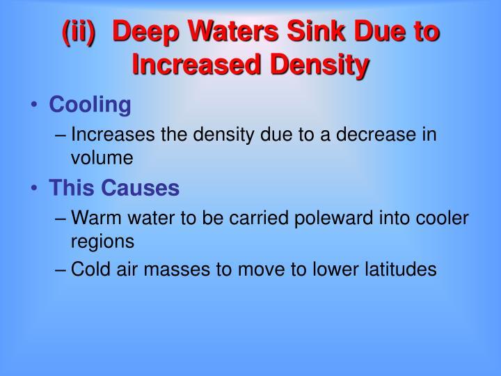 (ii)Deep Waters Sink Due to Increased Density