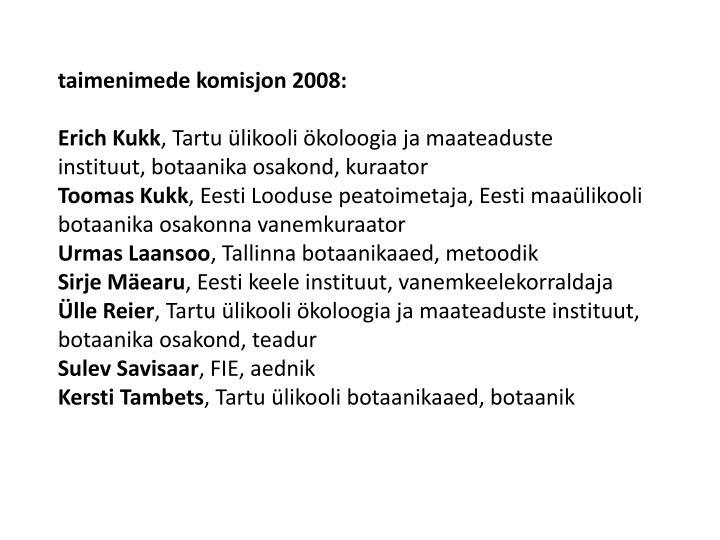 taimenimede komisjon 2008: