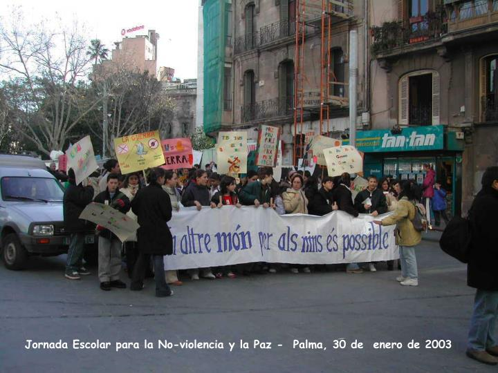 Jornada Escolar para la No-violencia y la Paz -  Palma, 30 de  enero de 2003