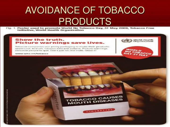 AVOIDANCE OF TOBACCO PRODUCTS