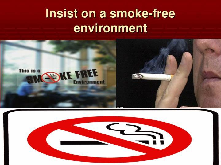 Insist on a smoke-free environment