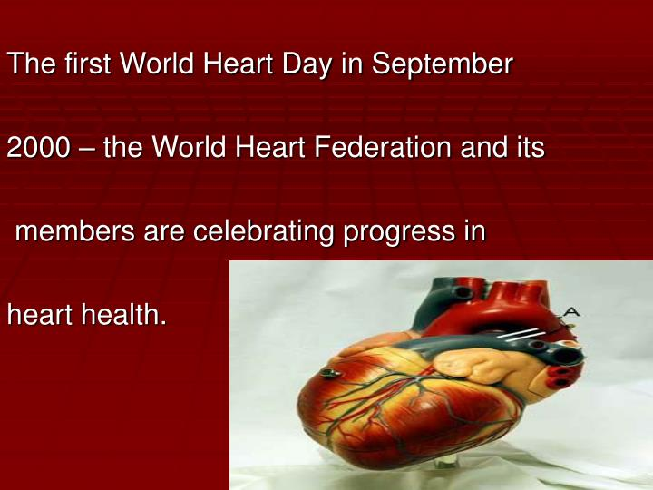 The first World Heart Day in September