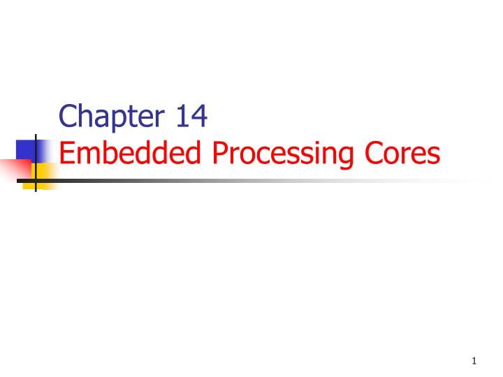 Chapter 14 embedded processing cores