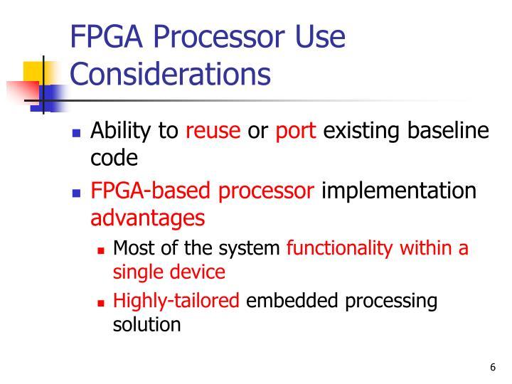 FPGA Processor Use Considerations