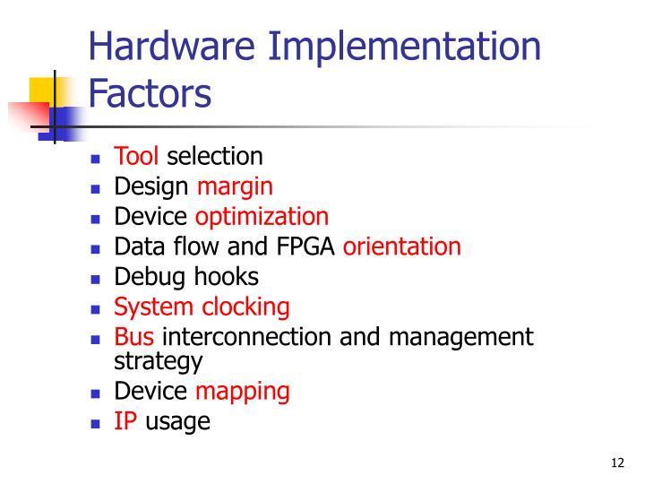 Hardware Implementation Factors