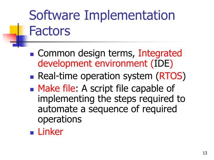 Software Implementation Factors