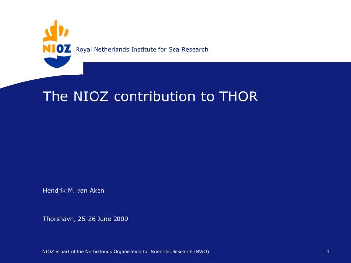 The nioz contribution to thor
