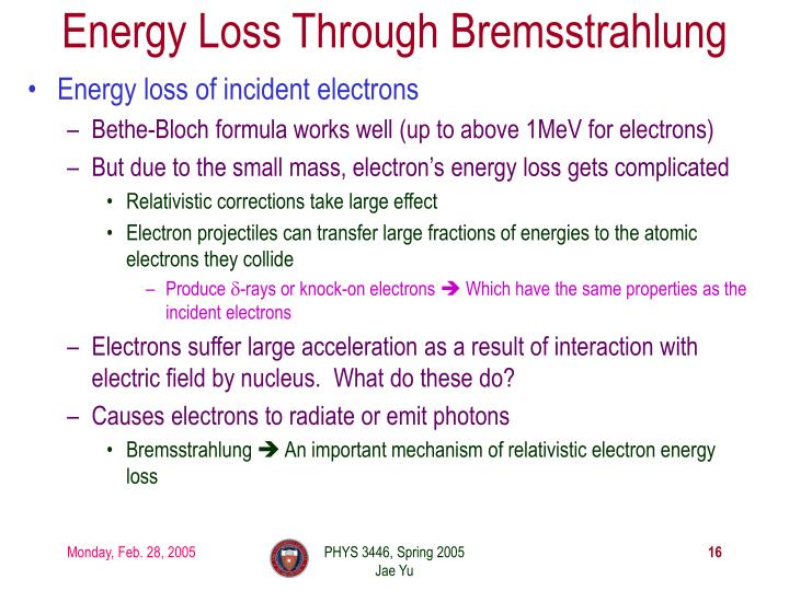 Energy Loss Through Bremsstrahlung