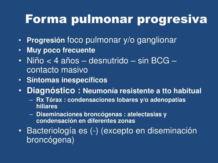 Forma pulmonar progresiva