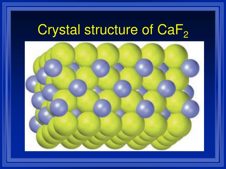 Crystal structure of CaF