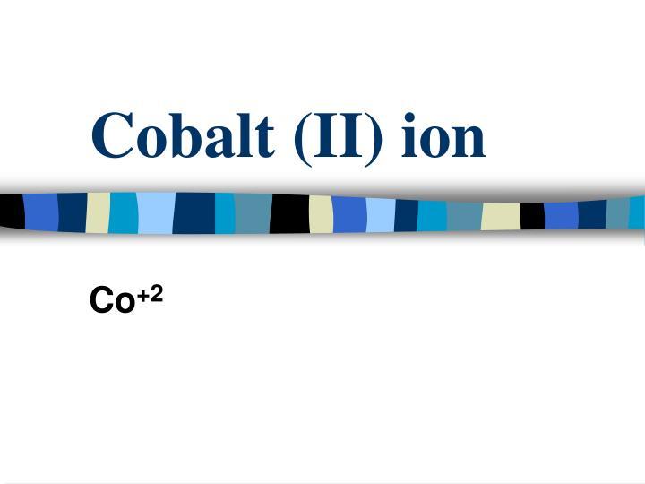 Cobalt (II) ion