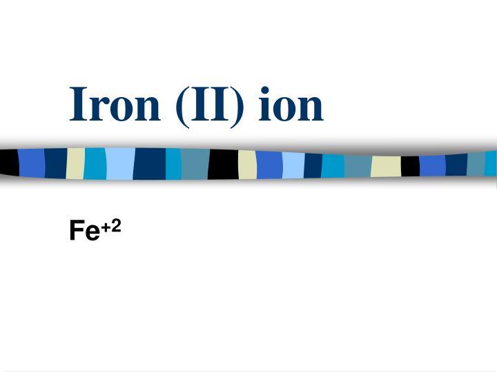 Iron (II) ion