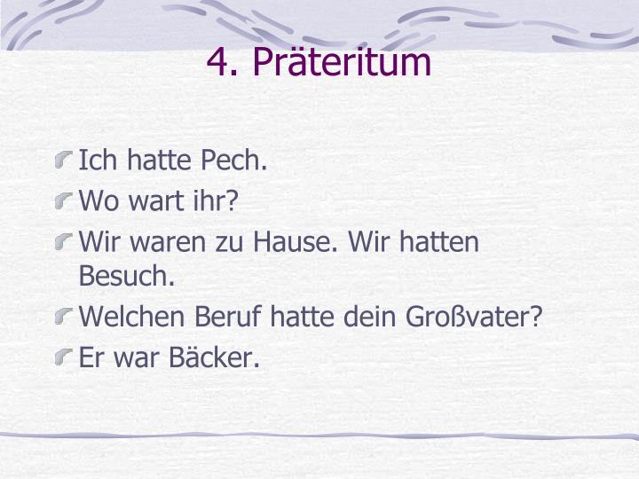 4. Präteritum