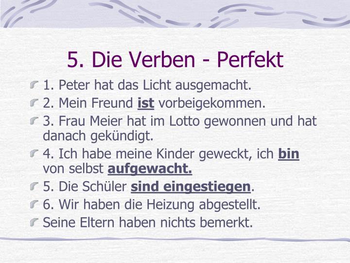 5. Die Verben - Perfekt