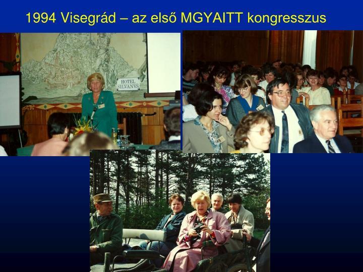 1994 Visegrád – az első MGYAITT kongresszus