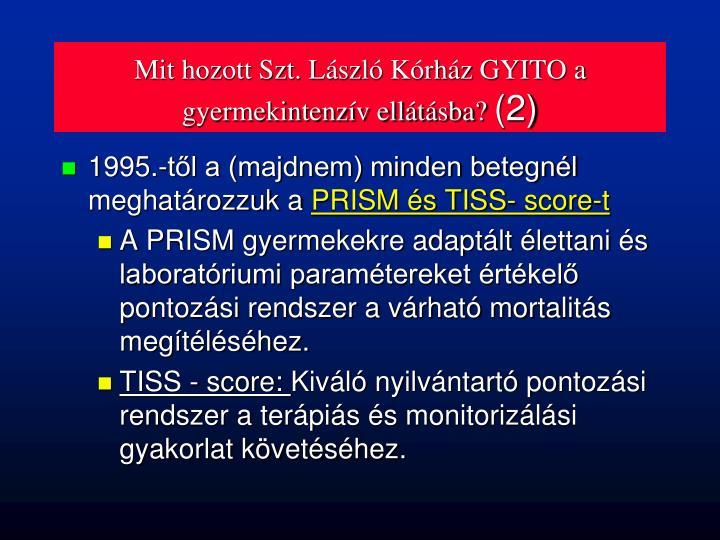Mit hozott Szt. László Kórház GYITO a gyermekintenzív ellátásba?