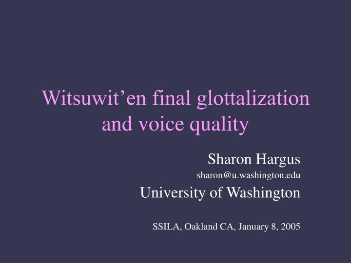 Witsuwit en final glottalization and voice quality