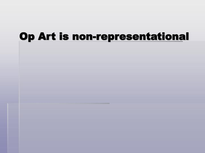 Op Art is non-representational