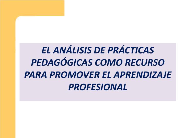 El análisis de prácticas pedagógicas como recurso