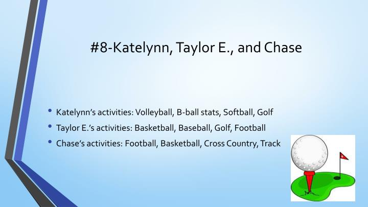 #8-Katelynn, Taylor E., and