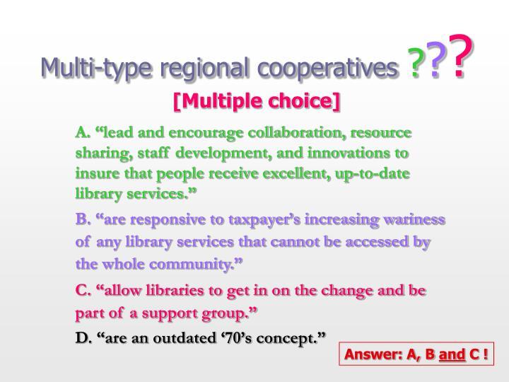 Multi-type regional cooperatives