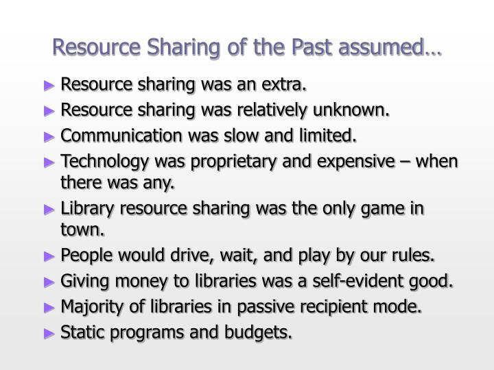 Resource Sharing of the Past assumed…