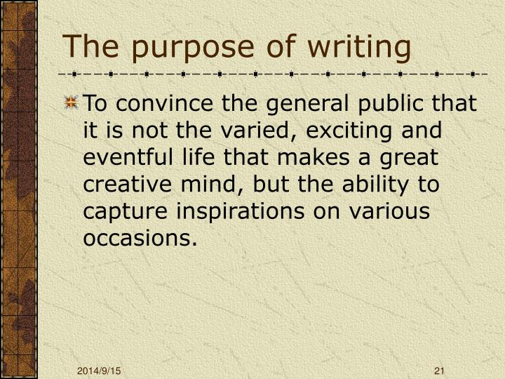 The purpose of writing